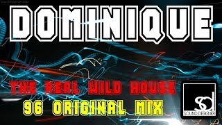 Dominique - The Real Wild House (96 Club Mix)