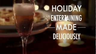 Holiday Entertaining Made Deliciously Easy