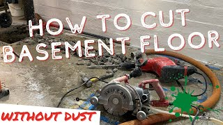 How to Cut Basement Floor (And Stop Concrete Dust)