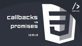 JS Workshop - Callbacks Vs Promises - 10.05.19