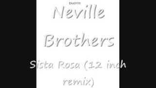 Neville Brothers - Sista Rosa (12 Inch Remix)