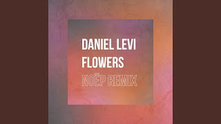 Flowers (Noëp Remix)