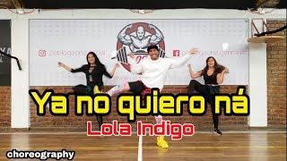Lola Indigo - Ya No Quiero Na  Choreography Zumba Carlos Safary