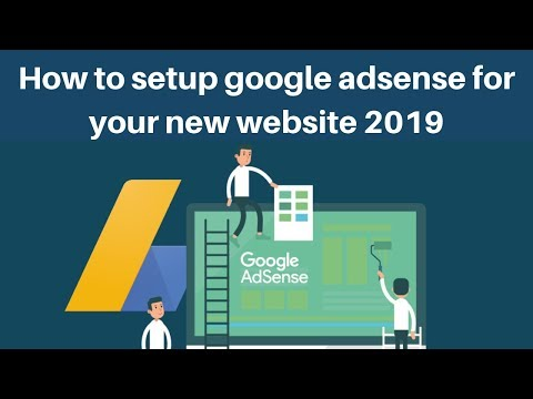 How to setup google adsense for your new website 2019