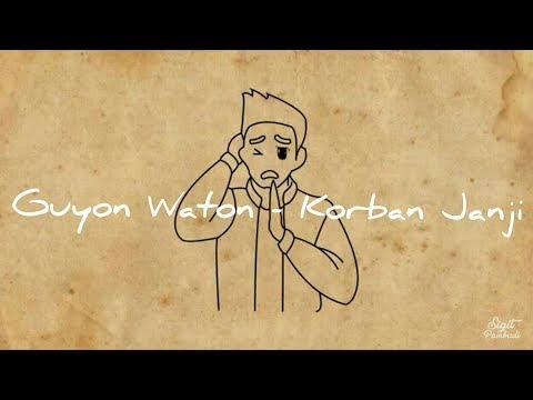 , title : 'GUYON WATON - KORBAN JANJI (Lyric Lagu Music Video)'