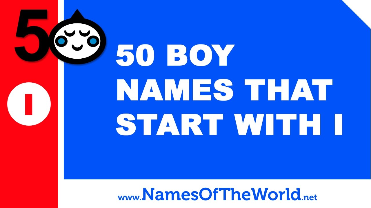 50 boy names that start with I - the best baby names - www.namesoftheworld.net