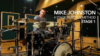 4 STAGE PRACTICE METHOD   STAGE 1: By Mike Johnston