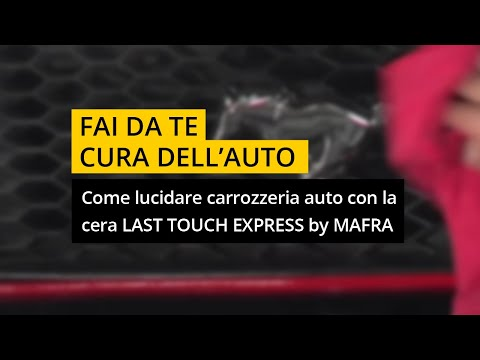Come lucidare carrozzeria auto con la cera Last Touch Express di MA-FRA