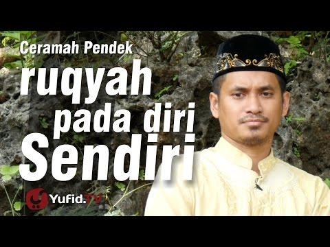 Ceramah Islam Pendek : Ruqyah pada diri Sendiri - Ustadz Muhammad Abduh Tuasikal