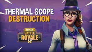Thermal Scope Destruction! - Fortnite Battle Royale Gameplay - Ninja