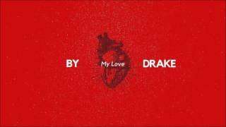 Drake - My Love (Remix) [feat. Majid Jordan]