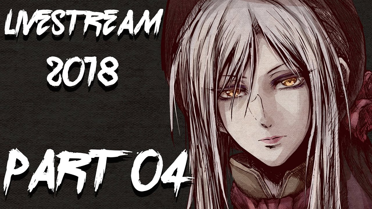 Bloodborne (2018) – Part 04: Probleme