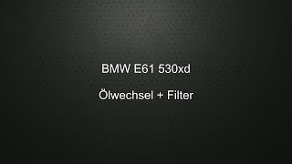 BMW E61 530xd Motoröl wechseln