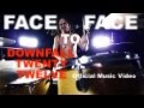 """Downfall 2012 """"Face to face"""" (Official Music Video)"""