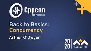 Back to Basics: Concurrency - Arthur O'Dwyer - CppCon 2020