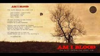 Am I Blood - Gone with You (sounds like Metallica)