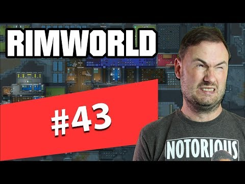 Sips Plays RimWorld (16/5/2019) - #43 - WE BEAT THE GAME!