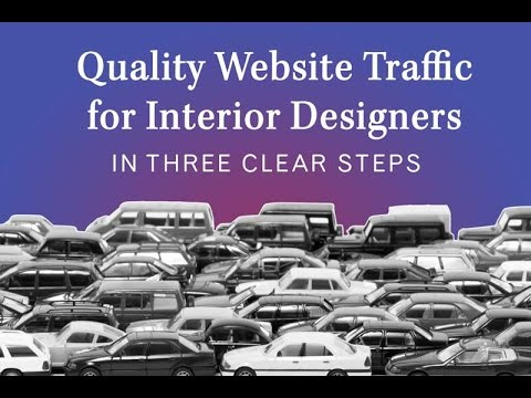 Interior Designer Marketing: Tips for Quality Website Traffic