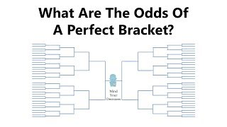 What Are The Odds Of A Perfect NCAA Basketball Bracket?