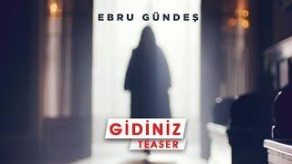 Ebru Gündeş - Gidiniz (Teaser)