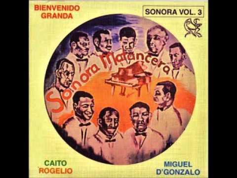 Bienvenido Granda y la Sonora Matancera - El Que Canta