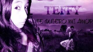 """Te quiero mi amor"" - TEFFY ~ Conspiracion Records"