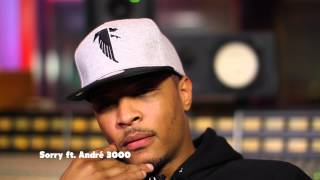 T.I. Track by Track: 'Sorry (feat. Andre 3000)'