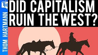 How Cowboys & Capitalism are Ruining the American West