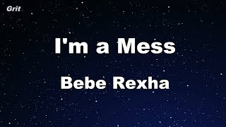I'm A Mess   Bebe Rexha Karaoke 【With Guide Melody】 Instrumental