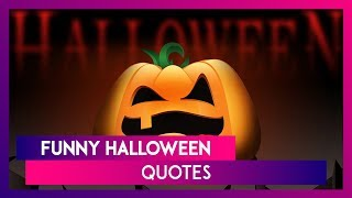 Funny Halloween 2019 Quotes: WhatsApp Messages, Spooky Ghost Pics, Images And SMS For Your BFFs