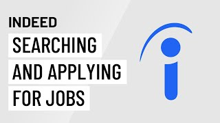Indeed: Searching and Applying for Jobs