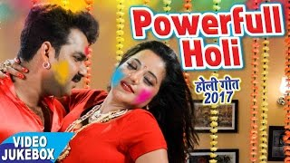 सबसे हिट गीत 2017 || Powerful Pichkari || Pawan Singh || Video JukeBOX || Bhojpuri Holi Songs