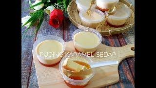 Puding Karamel Yg Paling Sedap ,Mudah & Pelbagai TIPS
