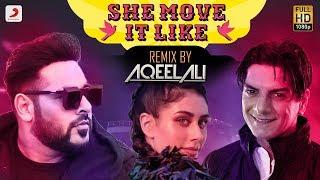 Badshah - She Move It Like   Remix by DJ Aqeel Ali   O.N.E