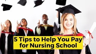 View the video 5 Tips to Help You Pay for Nursing School