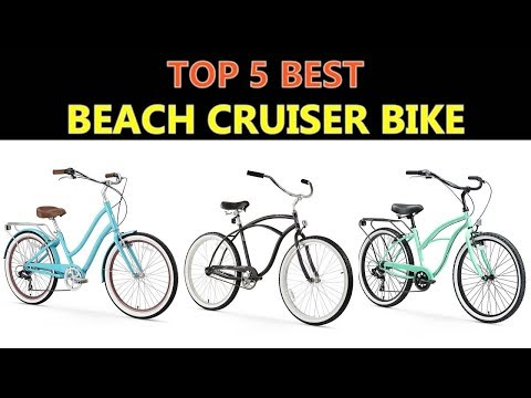 Best Beach Cruiser Bike 2018