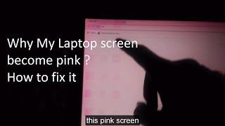 Solution - How to fix Pink Screen Problem in Laptop ? Why this is happening ?