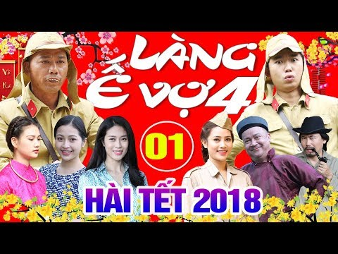 Hài tết làng ế vợ 4 tập 1 full - Hài Tết 2018