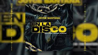 En La Disco - Joyce Santana ( Audio Oficial )