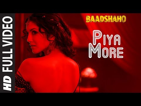 Download Piya More Full Song | Baadshaho | Emraan Hashmi | Sunny Leone | Mika Singh, Neeti Mohan HD Mp4 3GP Video and MP3