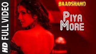 Piya More Full Song | Baadshaho | Emraan Hashmi | Sunny