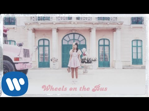 Melanie Martinez - Wheels On the Bus [Official Audio]