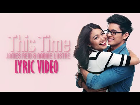 This Time [Official Lyric Video] James Reid & Nadine Lustre