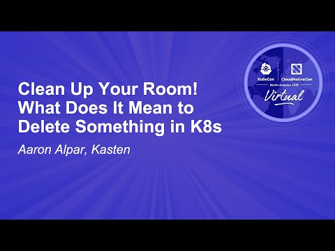 Image thumbnail for talk Clean Up Your Room! What Does It Mean to Delete Something in K8s