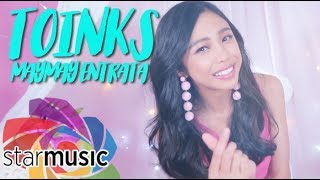 Maymay Entrata - Toinks (Official Music Video)