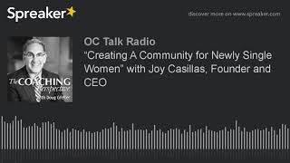 "Interview on the OC Talk Radio - The Coaching Perspective, ""Creating A Community for Newly Single Wo"