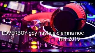LOVERBOY Gdy Nastaje Ciemna Noc Radio Mix