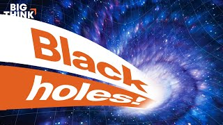 The mind-blowing science of black holes | Michio Kaku, Bill Nye, Michelle Thaller & more | Big Think