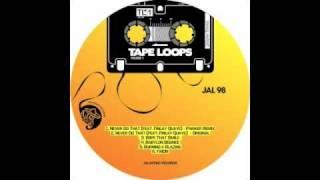 Tape Loops Vol 1 - Burning & Blazing (Jalapeno Records)