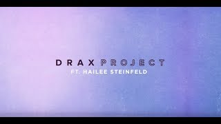 Drax Project - Woke Up Late ft. Hailee Steinfeld (Acoustic) [Lyric Video]